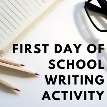 FIRST DAY Writing Activity