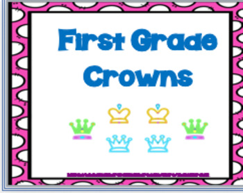 FIRST GRADE CROWNS ~ LET'S CELEBRATE!