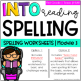 HMH Into Reading FIRST GRADE - Module 3 Spelling Worksheets