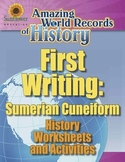 FIRST WRITING: SUMERIAN CUNEIFORM—History Worksheets and A