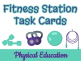 Fitness Station Task Cards! Adaptable to Multiple PE Grade Levels!