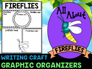 Fireflies - Writing Craft and Graphic Organizers SET, Book Template, Insects