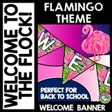 FLAMINGO THEME DECOR WELCOME BANNER (FLAMINGO CLASSROOM DECOR)