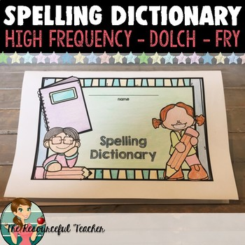 Spelling Dictionary Dolch and Fry High Frequency Words