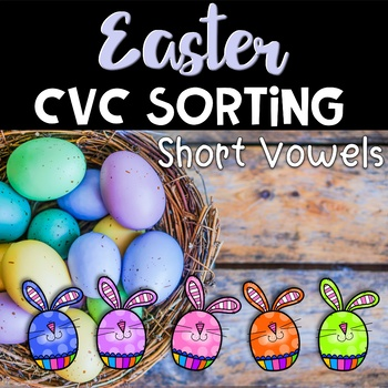Easter Center ~ Short Vowel CVC Easter Eggs