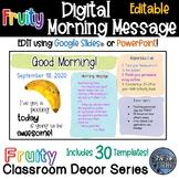 Editable Morning Message - Fruity Classroom Decor