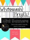 Editable Banners (Mini Sized) White Wash Brights Farmhouse