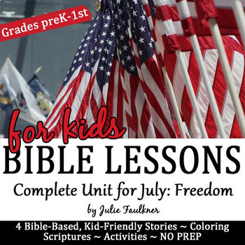 July Bible NO PREP Lessons on Freedom, Coloring, Craft, Religious