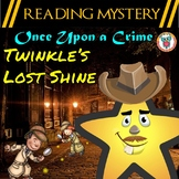 Reading Mystery - Once Upon a Crime, Twinkle's Lost Shine! Text Evidence