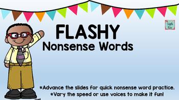 FLASHY Nonsense Words PowerPoint