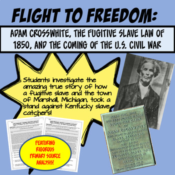 FLIGHT TO FREEDOM: Adam Crosswhite, Fugitive Slave Laws, and the U.S. Civil War
