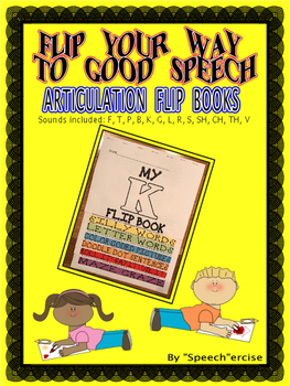 FLIP YOUR WAY TO GOOD SPEECH BUNDLE-S,L,R,SH,CH,B,K,CH,F,G,P,T,V-Speech Therapy