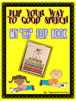 "FLIP YOUR WAY TO GOOD SPEECH- MY ""CH"" FLIP BOOK- Speech Therapy"