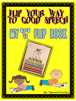 "FLIP YOUR WAY TO GOOD SPEECH- MY ""G"" FLIP BOOK- Speech Therapy"