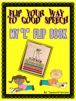 "FLIP YOUR WAY TO GOOD SPEECH- MY ""L"" FLIP BOOK- Speech Therapy"