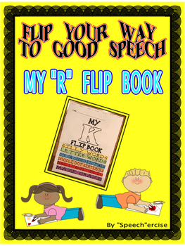 "FLIP YOUR WAY TO GOOD SPEECH- MY ""R"" FLIP BOOK-Speech Therapy"
