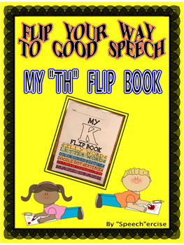 "FLIP YOUR WAY TO GOOD SPEECH- MY ""TH"" FLIP BOOK- Speech Therapy"
