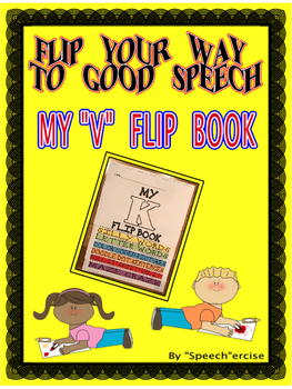 "FLIP YOUR WAY TO GOOD SPEECH- MY ""V"" FLIP BOOK- Speech Therapy"