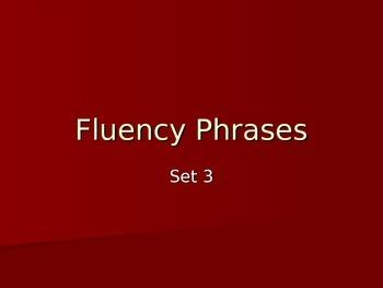 FLUENCY PHRASES  POWER POINT #3