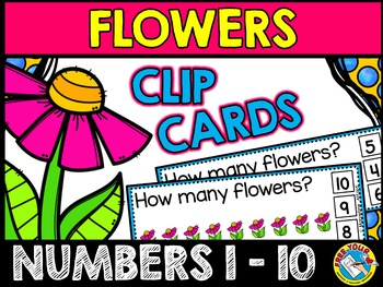 FLOWERS COUNTING CLIP CARDS (SPRING MATH CENTER) MARCH ACTIVITY PRESCHOOL, PREK
