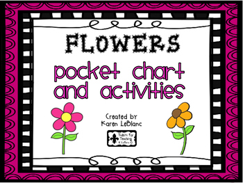 FLOWERS Pocket Chart and Activities