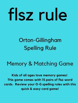 FLSZ Rule/Orton-Gillingham Spelling Rule Memory & Matching Game