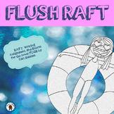 FLUSH RAFT