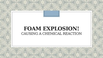 FOAM EXPLOSION! All About Chemical Reactions Lesson
