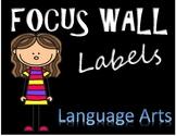 FOCUS WALL LABELS *Language Arts*