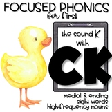 FOCUSED PHONICS for FIRST--the SOUND K with CK