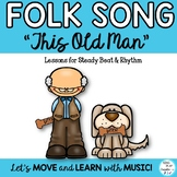 "Folk Song and Lessons: ""This Old Man"" VIDEO, Sheet Music,"