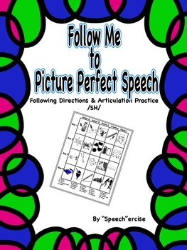 FOLLOW ME TO PICTURE PERFECT SPEECH-Follow Directions & Articulation /SH/