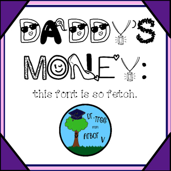"""FONT: """"Daddy's Money"""" girly/sassy letters (personal & commercial use)"""