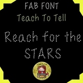 FONT FOR COMMERCIAL USE {TeachToTell REACH FOR THE STARS D