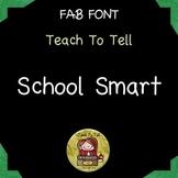 FONT FOR COMMERCIAL USE {TeachToTell SCHOOL SMART HANDWRIT