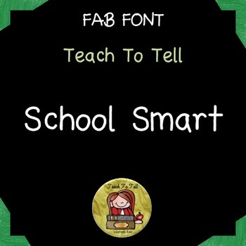 FONT FOR COMMERCIAL USE {TeachToTell SCHOOL SMART HANDWRIT