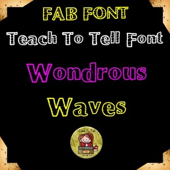 FONT FOR COMMERCIAL USE - TeachToTell WONDROUS WAVES FONT