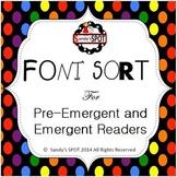 FONT SORT LETTER SORT FOR PRE EMERGENT AND EMERGENT READERS