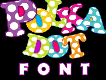 FONTS - Polka Dot Perfection! Commercial and Personal use