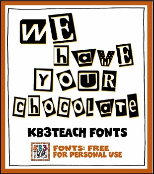 "FREE FONTS: KB3 ""We Have Your Chocolate"" (Personal Use)"