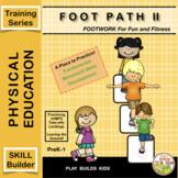 FOOT PATH II : Beginning Movement & Sports Training