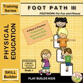 FOOT PATH III: Beginning Movement & Sports Training
