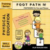 FOOT PATH IV: Beginning Movement & Sports Training