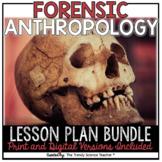 FORENSIC ANTHROPOLOGY LESSON PLAN BUNDLE- Print and Digital