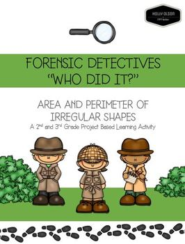 """FORENSIC DETECTIVE """"Who Did It?"""": Area and Perimeter of Irregular Shapes (PBL)"""