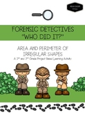 """FORENSIC DETECTIVE """"Who Did It?"""": Area and Perimeter of Ir"""