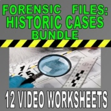 FORENSIC FILES HISTORIC CASES BUNDLE (12 Video Worksheets)