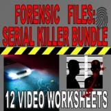 FORENSIC FILES SERIAL KILLER BUNDLE (12 Video Worksheets / Psychology / Crime)