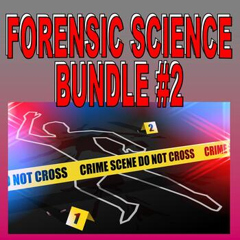 FORENSIC SCIENCE Bundle 2 (11+ Assignments / 60+ Pages)