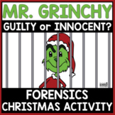 FORENSICS CHRISTMAS ACTIVITY [THE GRINCH- INNOCENT OR GUILTY?]